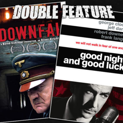 Colored poster showing the words 'double feature' in white capitals and the word 'downfall' in red capitals above photo of actor portraying Hitler with Fuhrer's cap on head. Other side shows part of title of film, 'good night and good luck'with man's face below. European army grows.
